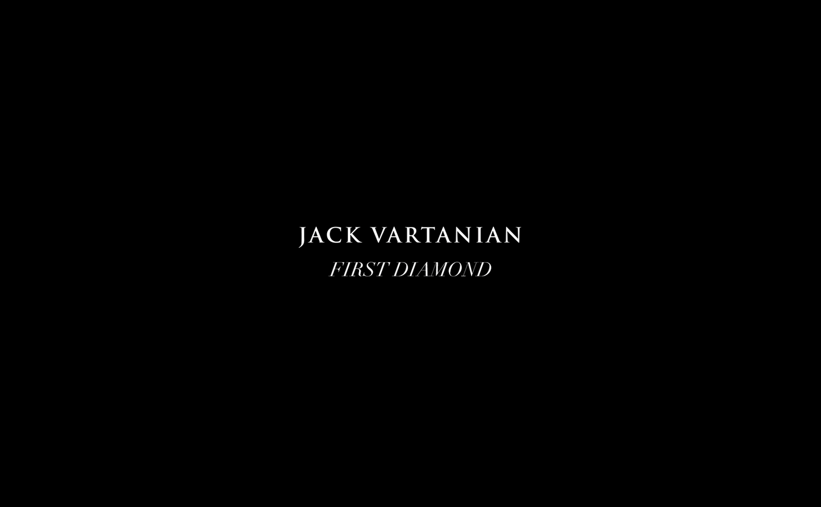 JACK VARTANIAN | FIRST DIAMOND